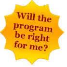 Will the program be right for me?